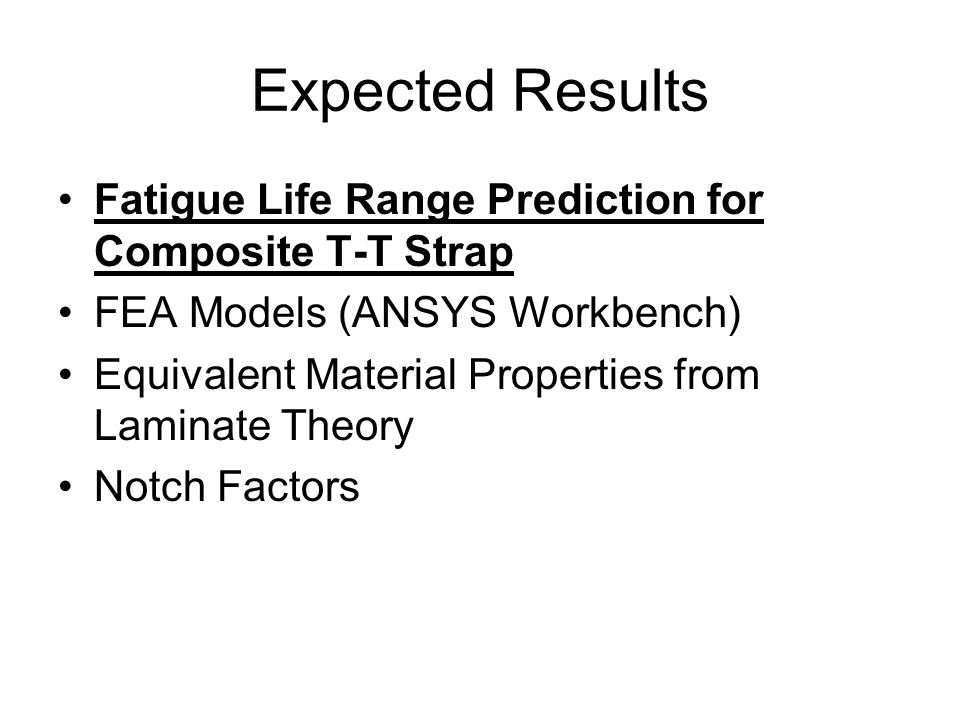 Expected Results Fatigue Life Range Prediction for Composite T-T Strap
