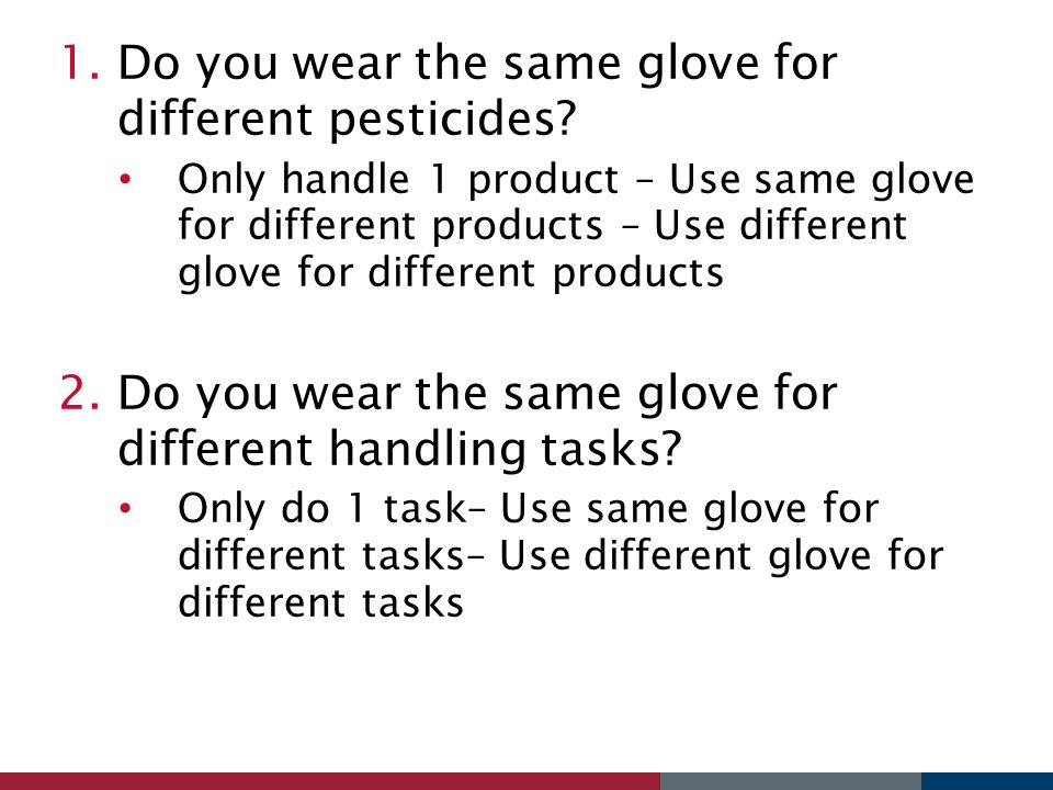 Do you wear the same glove for different pesticides