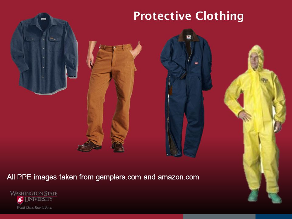 4/1/2017 Protective Clothing. These images are representative of some common garments that might be worn.