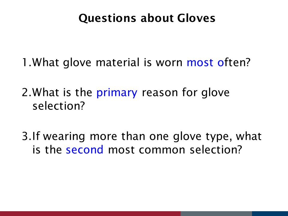 Questions about Gloves