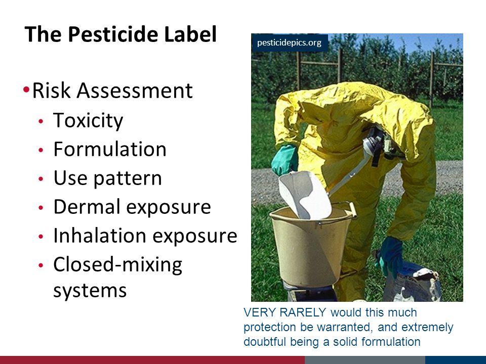 The Pesticide Label Risk Assessment Toxicity Formulation Use pattern