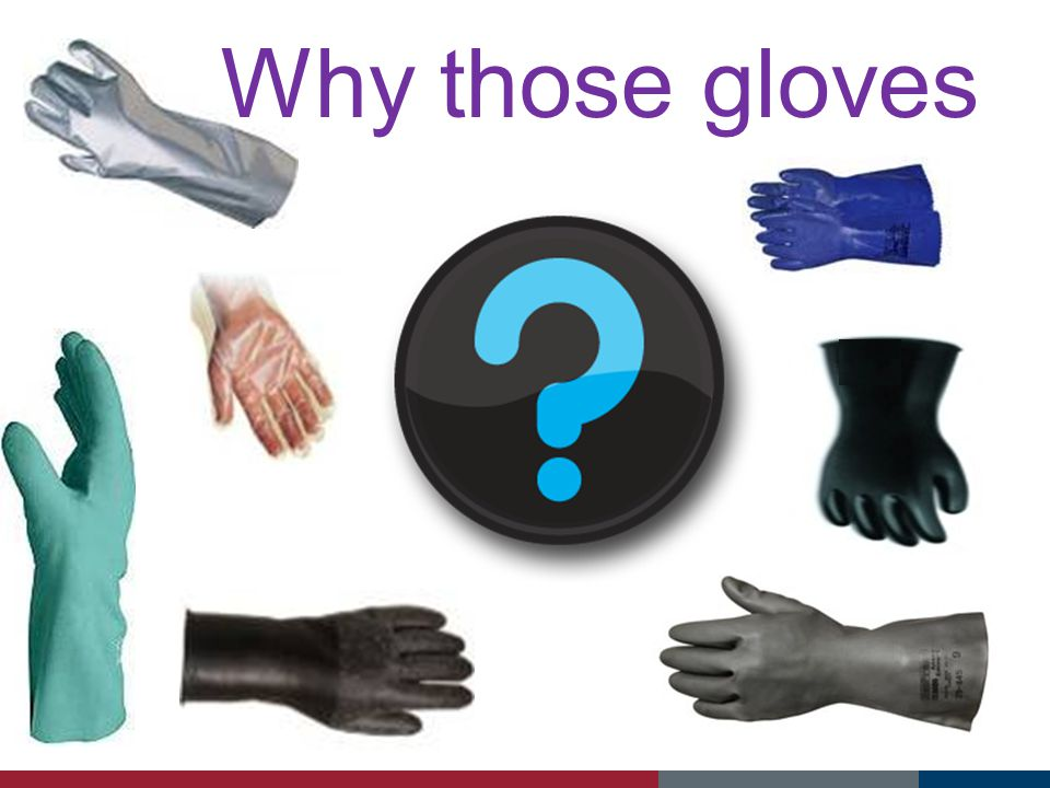Why those gloves