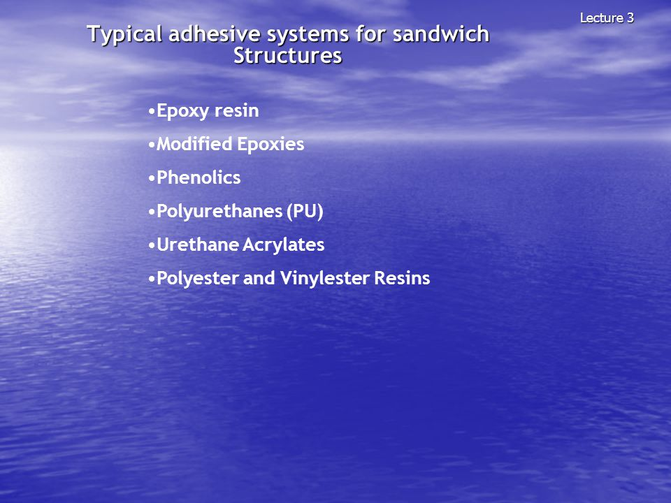 Typical adhesive systems for sandwich Structures
