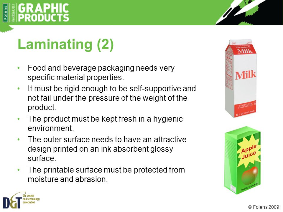 Laminating (2) Food and beverage packaging needs very specific material properties.