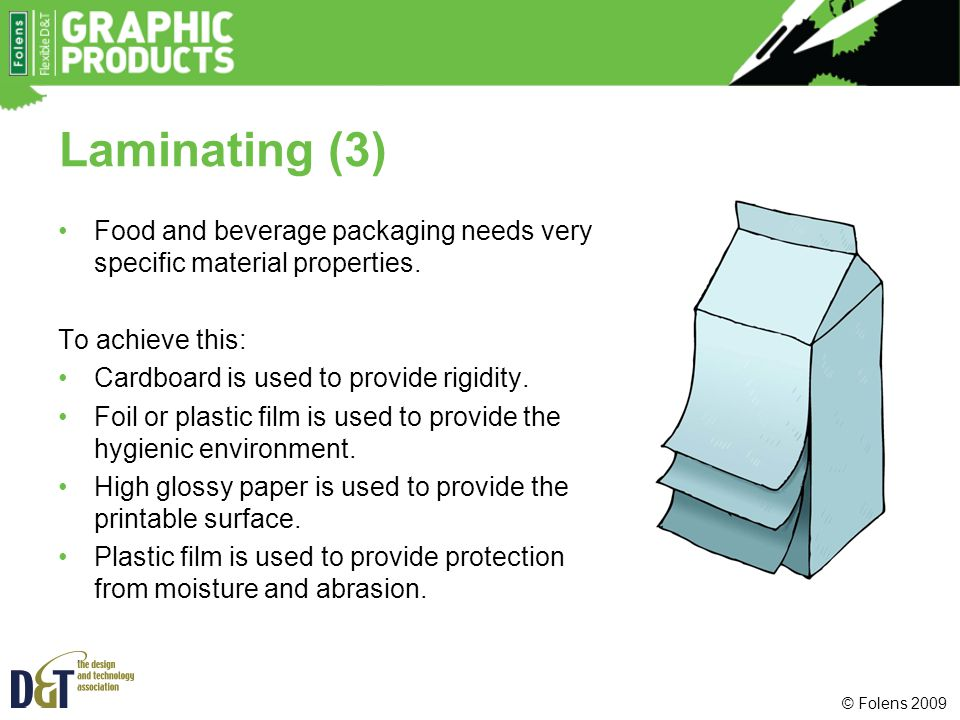 Laminating (3) Food and beverage packaging needs very specific material properties. To achieve this:
