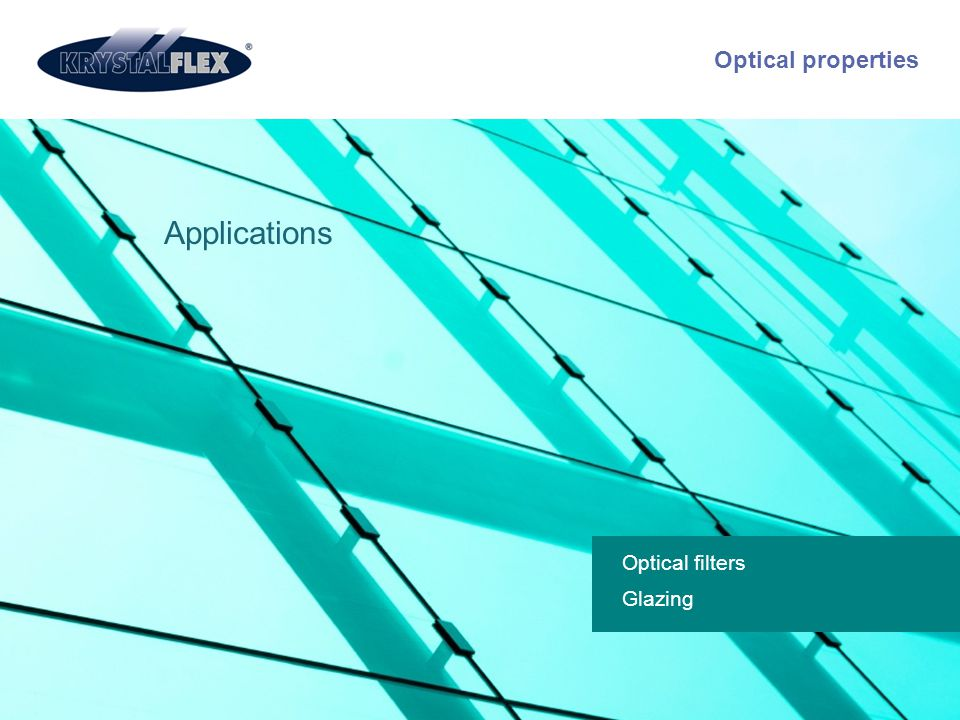 Applications Optical properties Optical filters Glazing