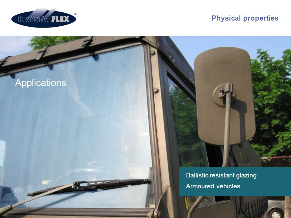 Applications Physical properties Ballistic resistant glazing