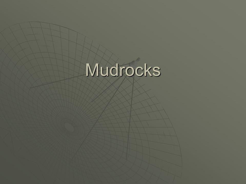 Mudrocks