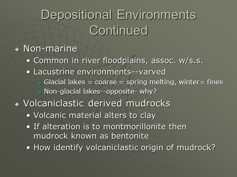Depositional Environments Continued