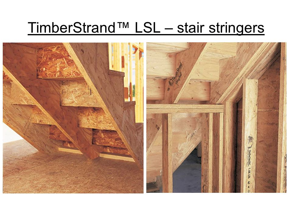 TimberStrand™ LSL – stair stringers
