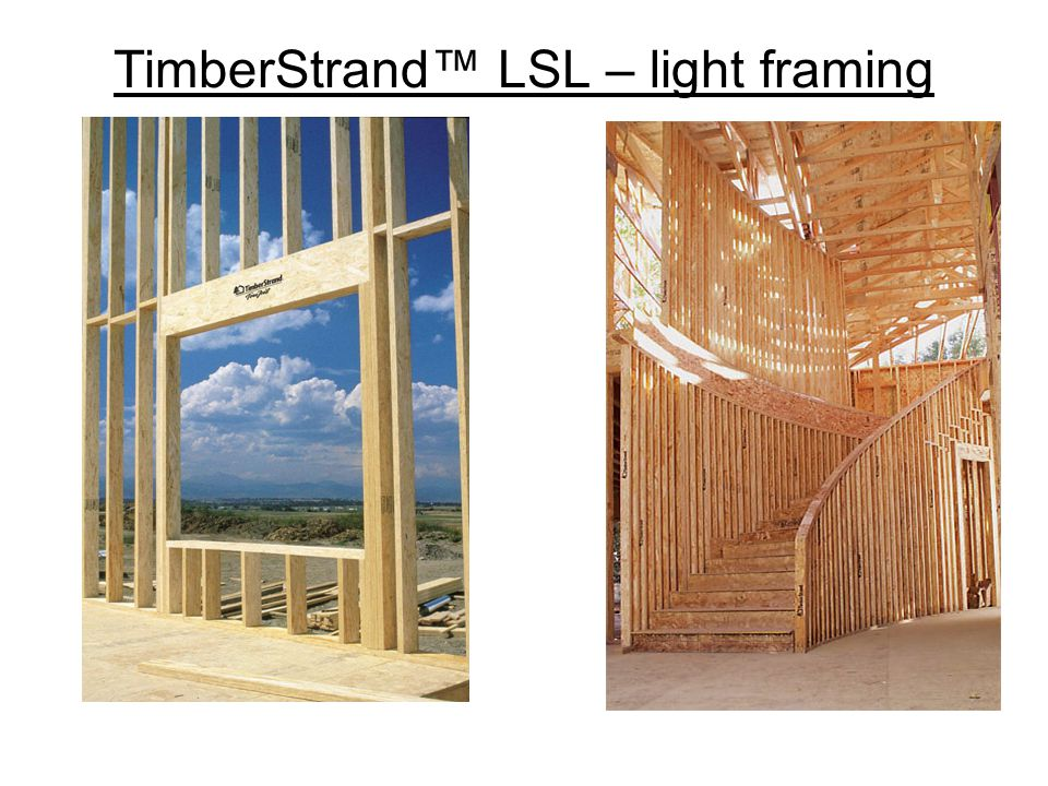TimberStrand™ LSL – light framing