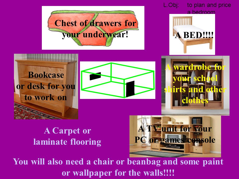 Chest of drawers for your underwear! A BED!!!!