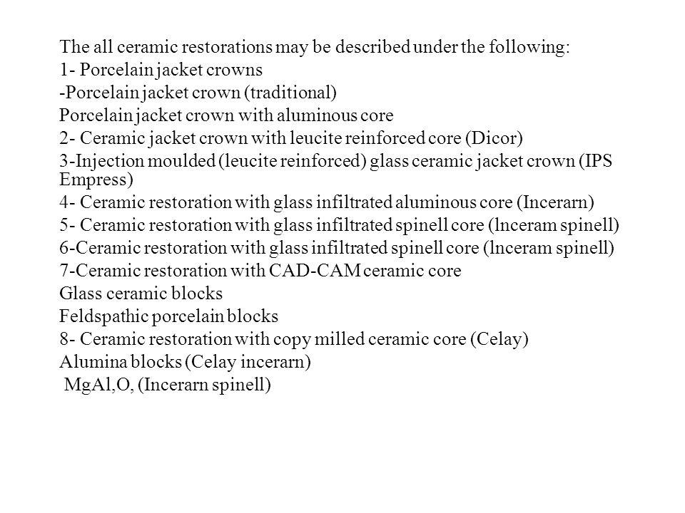 The all ceramic restorations may be described under the following: