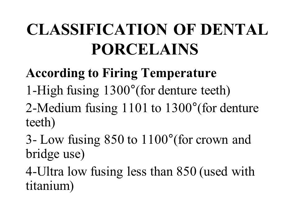 CLASSIFICATION OF DENTAL PORCELAINS