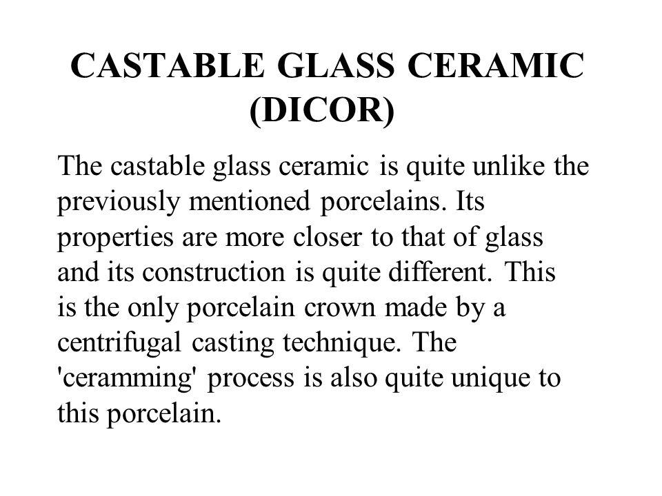 CASTABLE GLASS CERAMIC (DICOR)