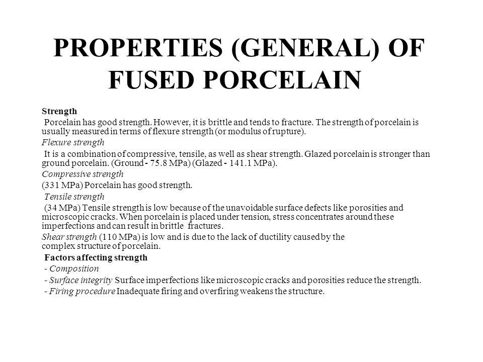 PROPERTIES (GENERAL) OF FUSED PORCELAIN