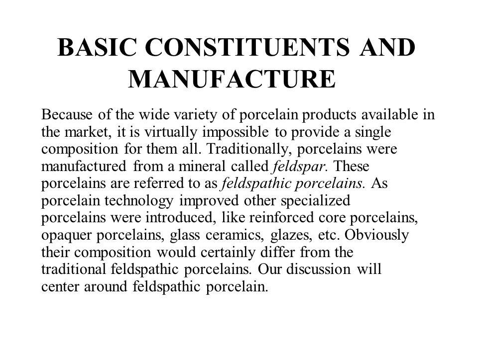 BASIC CONSTITUENTS AND MANUFACTURE