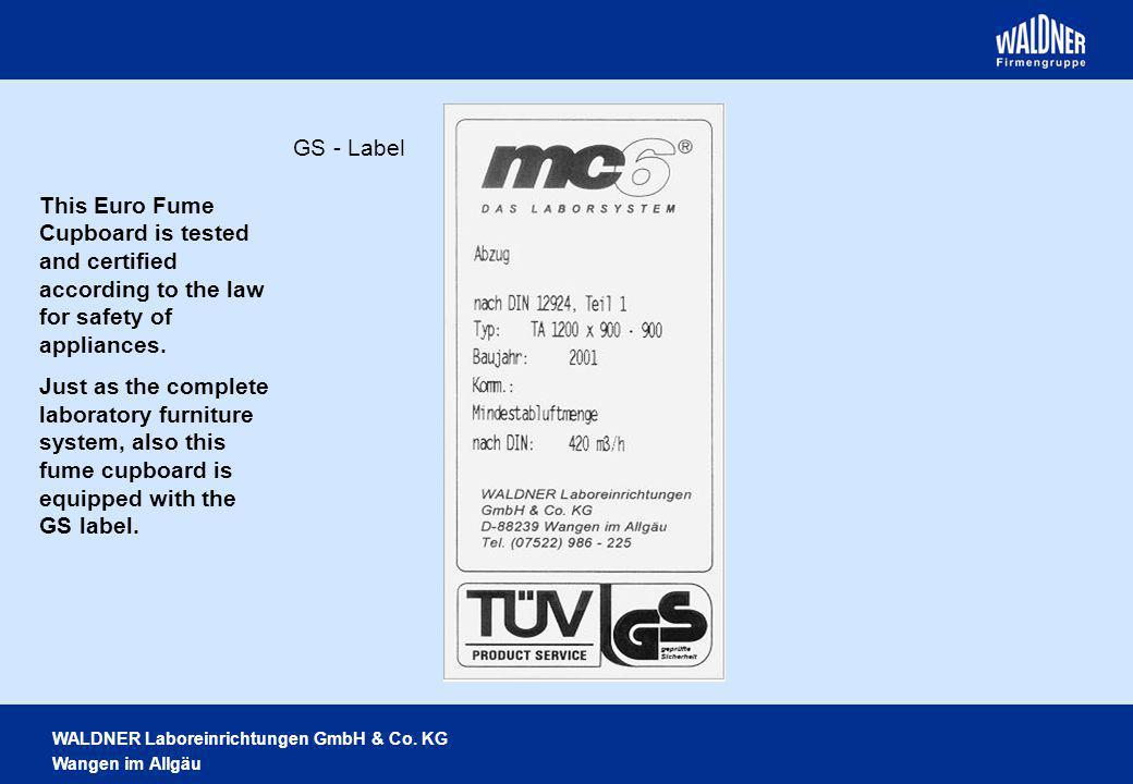 GS - Label This Euro Fume Cupboard is tested and certified according to the law for safety of appliances.