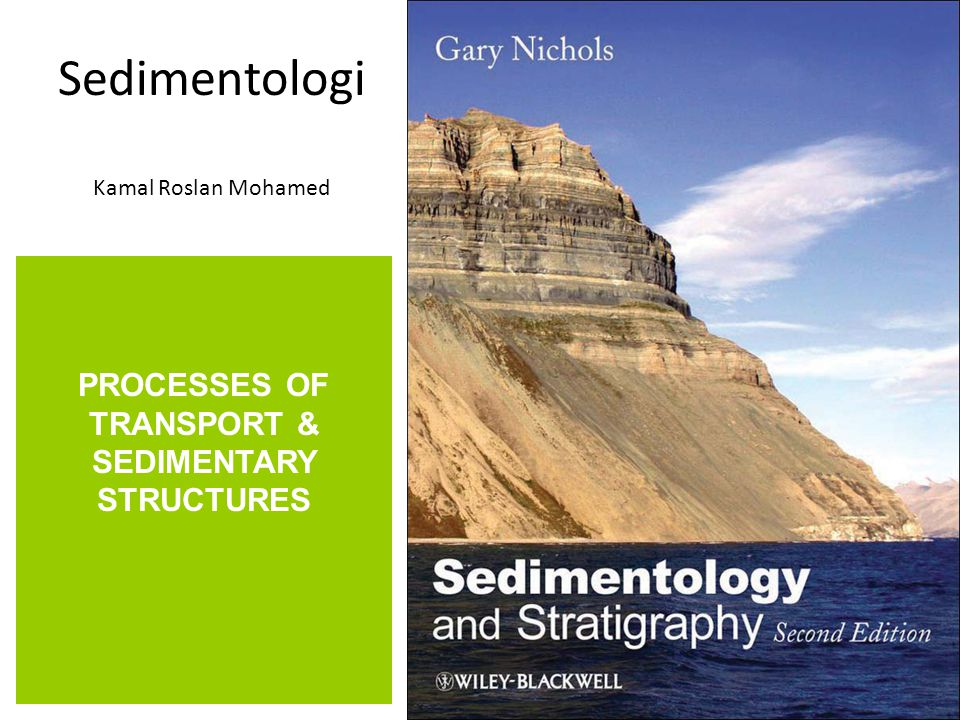 PROCESSES OF TRANSPORT & SEDIMENTARY STRUCTURES