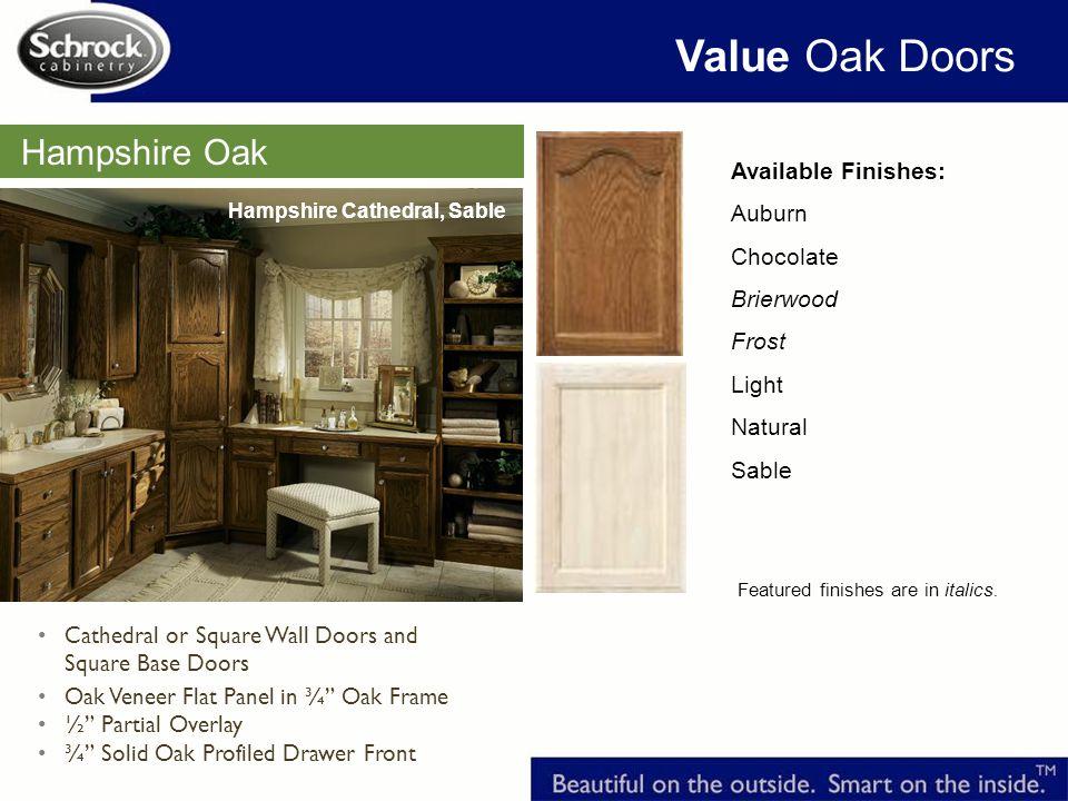 Value Oak Doors Hampshire Oak Available Finishes: Auburn Chocolate