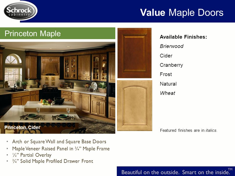 Value Maple Doors Princeton Maple Available Finishes: Brierwood Cider