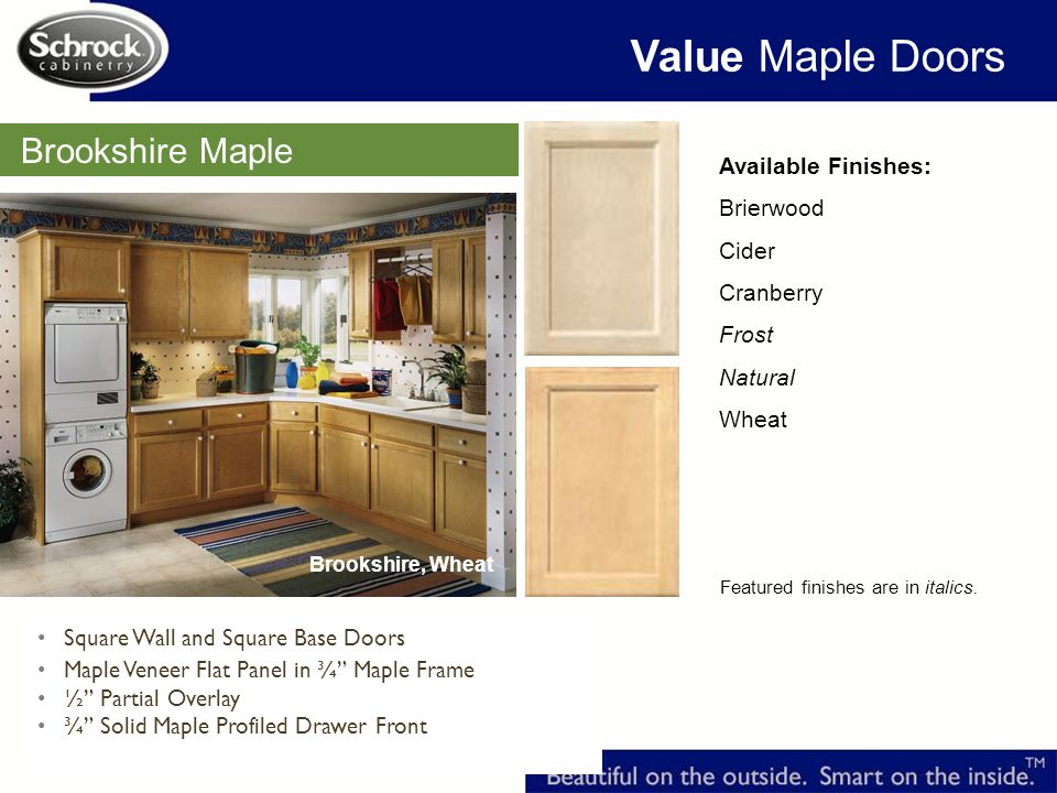 Value Maple Doors Brookshire Maple Available Finishes: Brierwood Cider