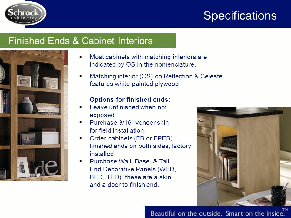 Specifications Finished Ends & Cabinet Interiors