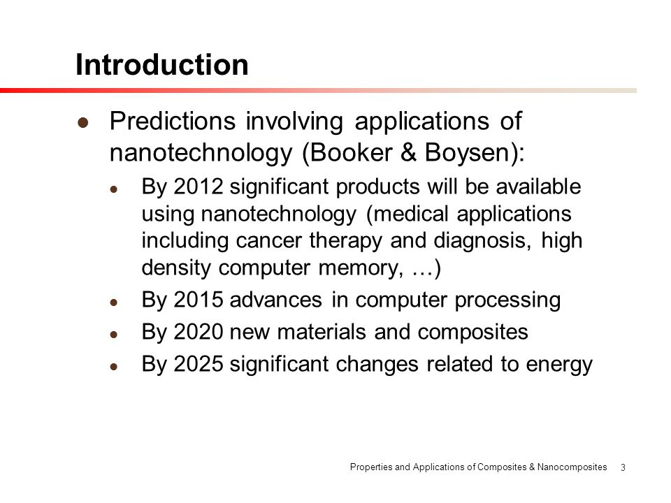 Introduction Predictions involving applications of nanotechnology (Booker & Boysen):