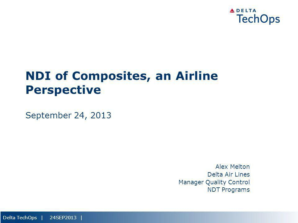 NDI of Composites, an Airline Perspective September 24, 2013