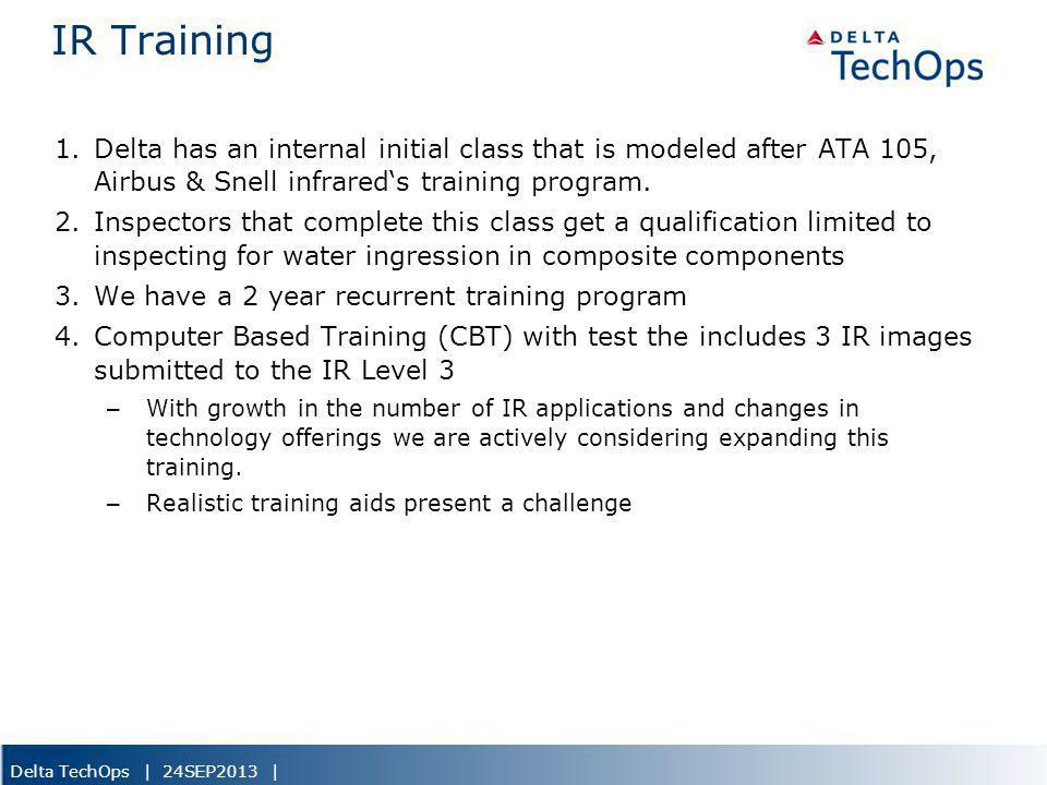IR Training Delta has an internal initial class that is modeled after ATA 105, Airbus & Snell infrared's training program.