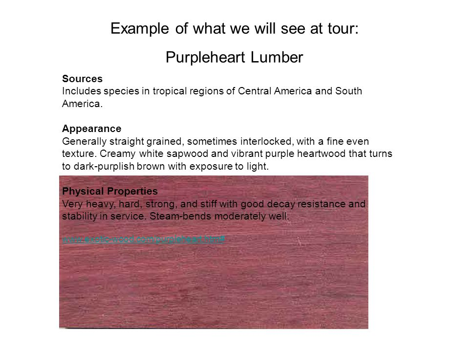 Example of what we will see at tour: Purpleheart Lumber