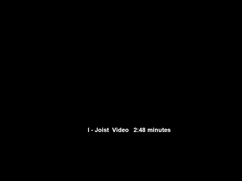 I - Joist Video 2:48 minutes