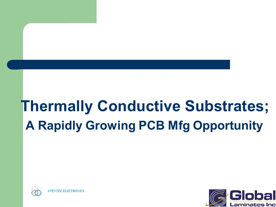 Thermally Conductive Substrates; A Rapidly Growing PCB Mfg Opportunity