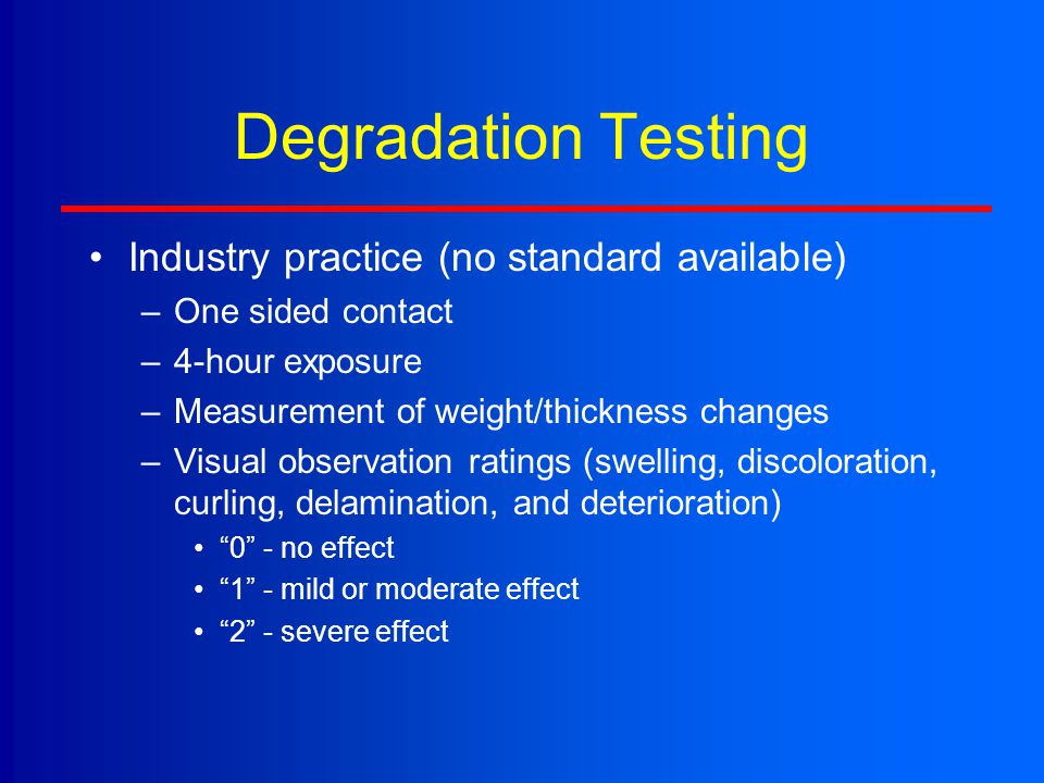 Degradation Testing Industry practice (no standard available)