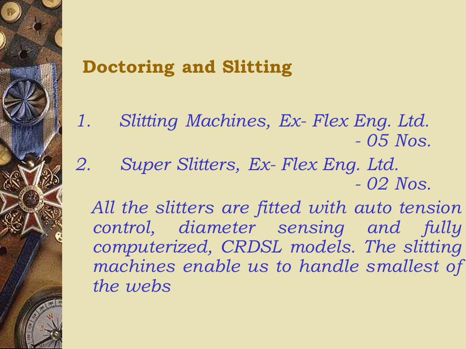 Doctoring and Slitting