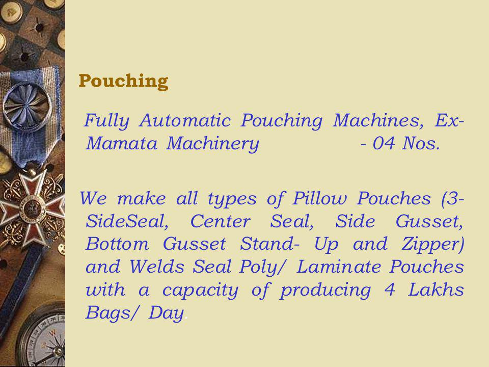 Pouching Fully Automatic Pouching Machines, Ex-Mamata Machinery - 04 Nos.