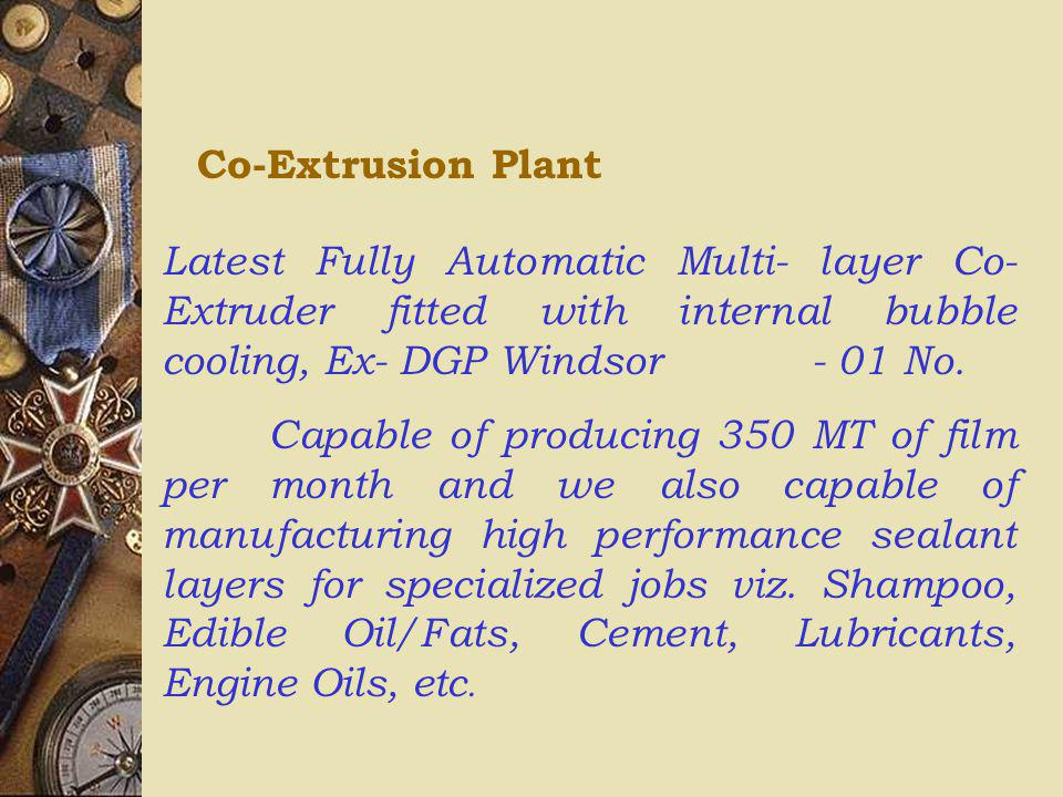 Co-Extrusion Plant Latest Fully Automatic Multi- layer Co- Extruder fitted with internal bubble cooling, Ex- DGP Windsor - 01 No.