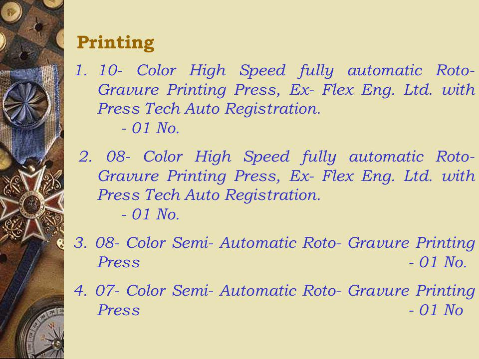 Printing 10- Color High Speed fully automatic Roto- Gravure Printing Press, Ex- Flex Eng. Ltd. with Press Tech Auto Registration. - 01 No.