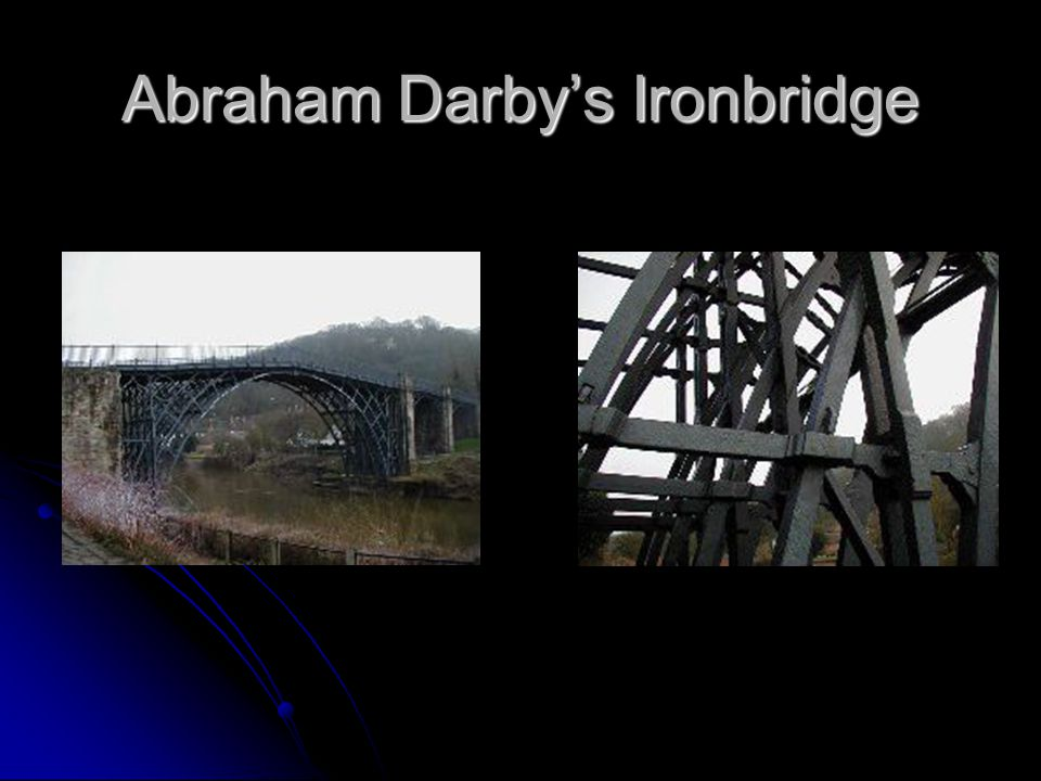 Abraham Darby's Ironbridge