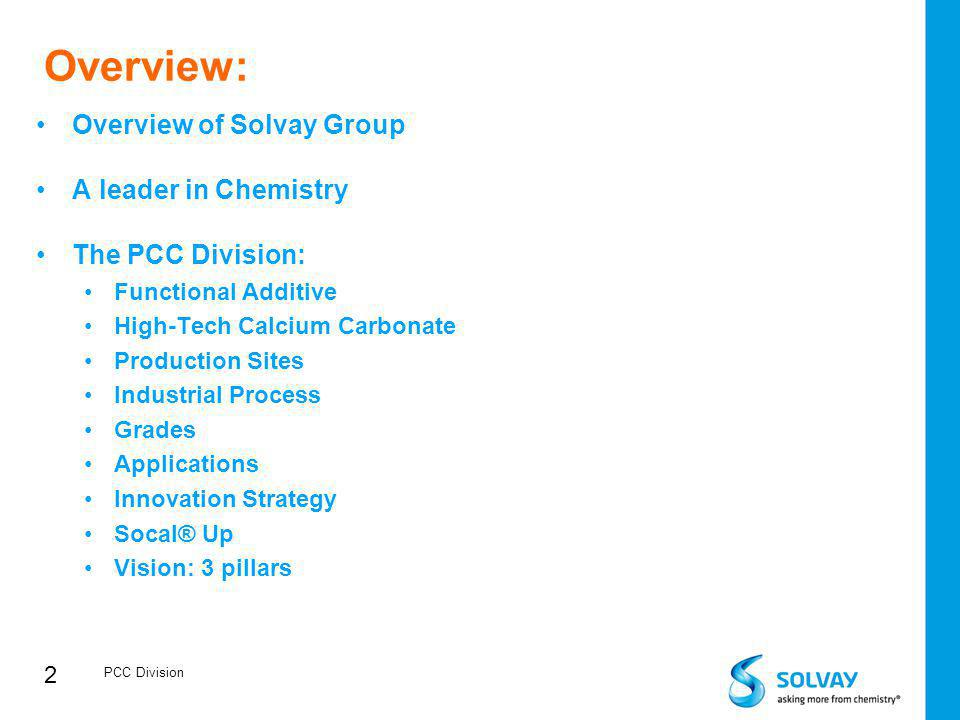 Overview: Overview of Solvay Group A leader in Chemistry