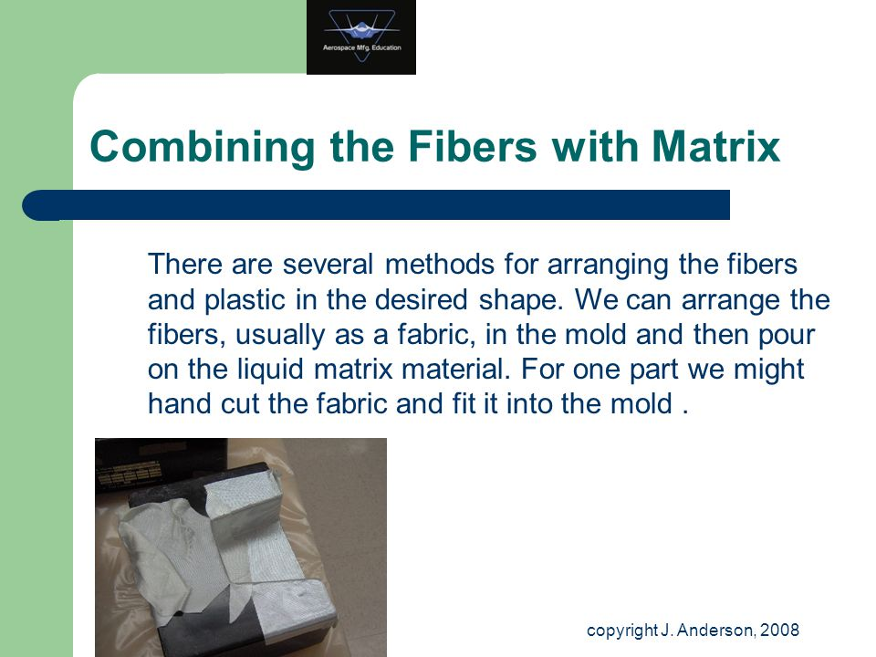 Combining the Fibers with Matrix