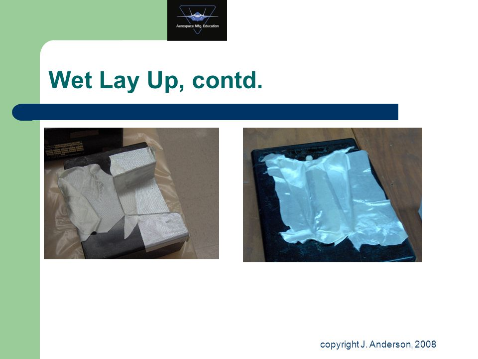 Wet Lay Up, contd. copyright J. Anderson, 2008 25
