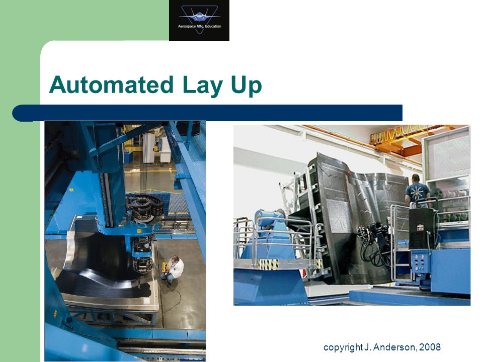 Automated Lay Up copyright J. Anderson, 2008 32