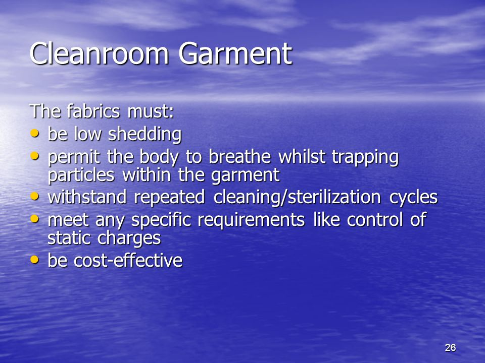 Cleanroom Garment The fabrics must: be low shedding