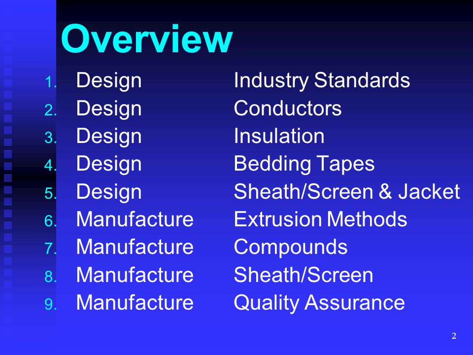 Overview Design Industry Standards Design Conductors Design Insulation