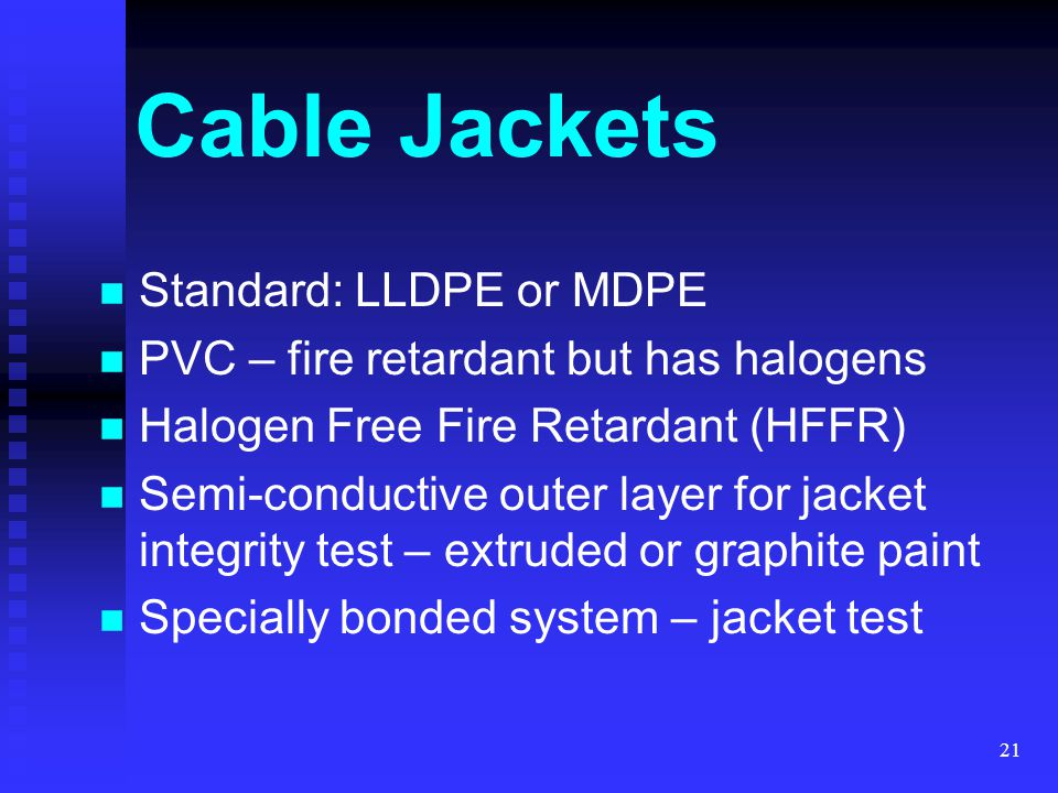Cable Jackets Standard: LLDPE or MDPE
