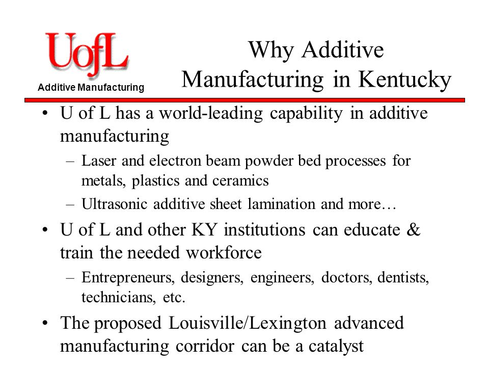Why Additive Manufacturing in Kentucky