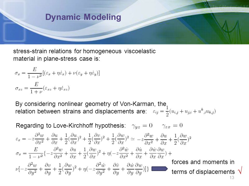 Dynamic Modeling stress-strain relations for homogeneous viscoelastic material in plane-stress case is: