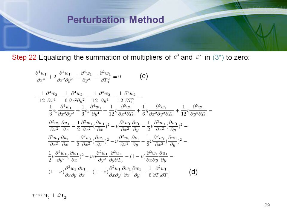 Perturbation Method Step 22 Equalizing the summation of multipliers of and in (3*) to zero:
