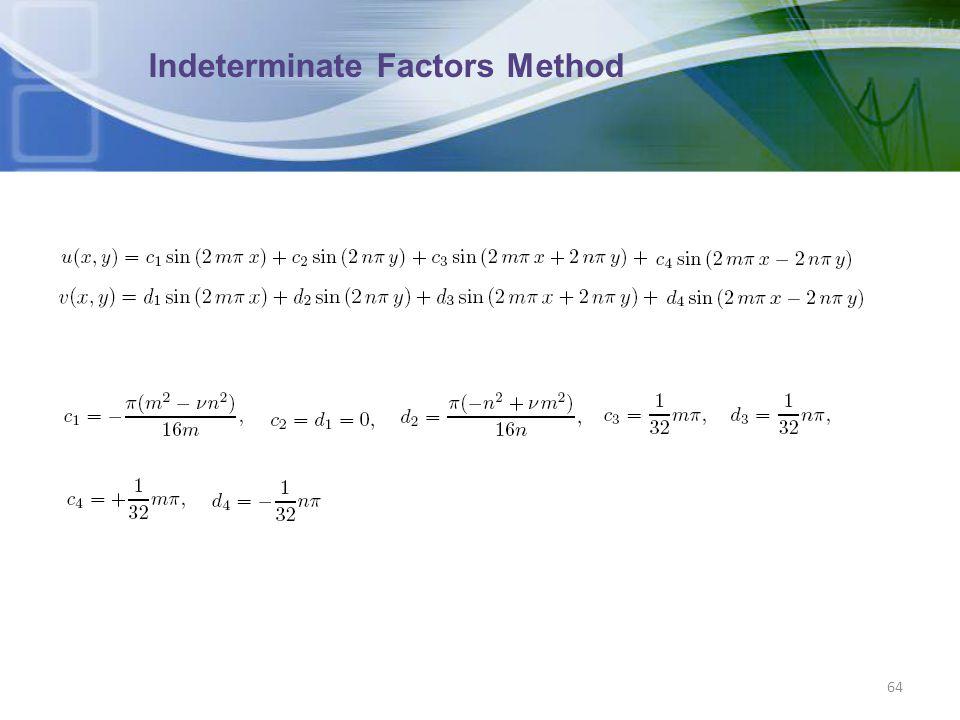 Indeterminate Factors Method